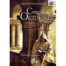Criação do Ocidente. A Religião e a Civilização Medieval
