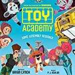 Toy Academy: Some Assembly Required | Brian Lynch