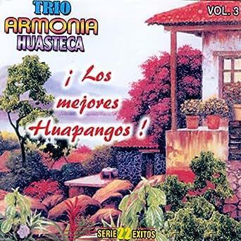 Los Mejore Huapangos - Serie 22 Exitos, Vol. 3 de Trio ...