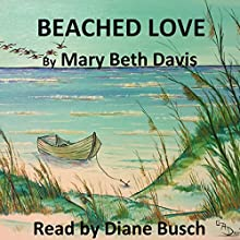 Beached Love Audiobook by Mary Beth Davis Narrated by Diane Busch