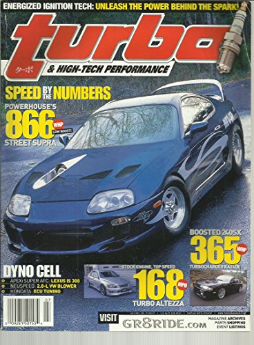 (Turbo & High-Tech Performance Magazine July 2001 Powerhouses 866 Whp Street Supra, Boosted 240SX 365 Whp, Unleash the Power Behind the Spark and More)