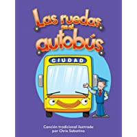 Las Ruedas En El Autobus (the Wheels on the Bus) (Spanish Version) (La Transportacion (Transportation)) (Literacy…