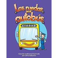 Las Ruedas En El Autobus (the Wheels on the Bus) (Spanish Version) (La Transportacion (Transportation)) (Literacy…