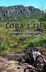 Cora e eu: Aventuras de um ciclista solitário pelo Caminho de Cora Coralina