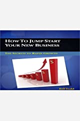 HOW TO JUMP START YOUR NEW BUSINESS Kindle Edition