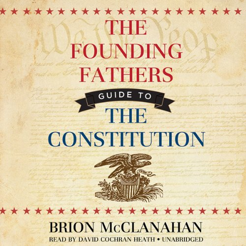 The Founding Fathers' Guide to the Constitution Audiobook [Free Download by Trial] thumbnail