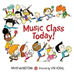 Music Class Today! | David Weinstone