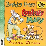 Birthday Happy, Contrary Mary, Anita Jeram, 0763604569