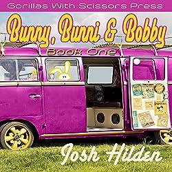Bunny, Bunni, & Bobby