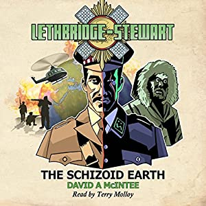 Lethbridge-Stewart: The Schizoid Earth Audiobook