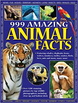 999 Amazing Animal Facts: Featuring Whales, Elephants, Bears, Wolves, Monkeys, Turtles, Snakes, Birds, Bees, Ants And Many, Many More PDF Descargar