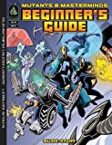 Mutants & Masterminds 2nd Edition: Beginner's Guide (d20 Hero Roleplaying Game Supplement)
