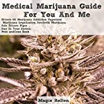 Medical Marijuana Guide for You & Me | Magie Rolton