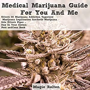 Medical Marijuana Guide for You & Me Audiobook