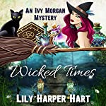 Wicked Times: An Ivy Morgan Mystery, Book 3 | Lily Harper Hart