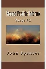 Round Prairie Inferno: Surge #1 Paperback