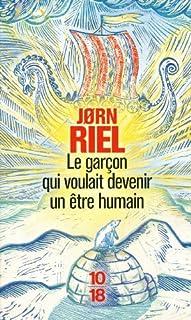 Le garçon qui voulait devenir un être humain : roman, Riel, Jorn