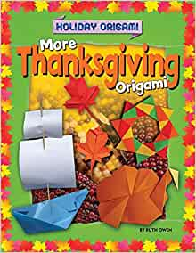 more thanksgiving origami holiday origami ruth owen