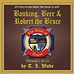 The Book of Tolan: Banking, Beer and Robert the Bruce | T. I. Wade