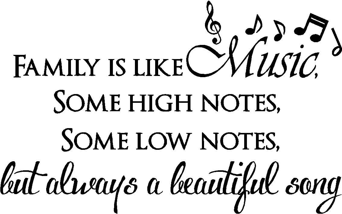 Family is Like Music, Some high Notes, Some Low Notes, but Always a Beautiful Song inpsirational Home Vinyl Wall Decals Sayings Art Lettering