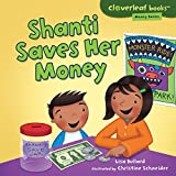 Shanti Saves Her Money (Cloverleaf Books - Money Basics)