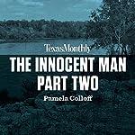 The Innocent Man, Part Two   Pamela Colloff