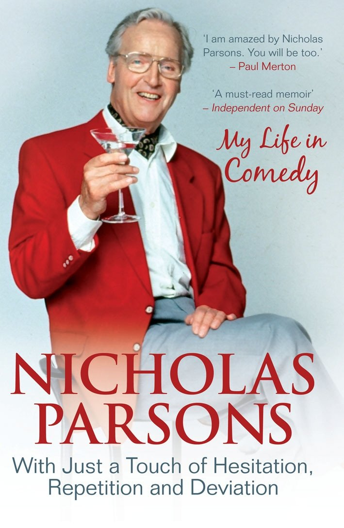 Download Nicholas Parsons: With Just a Touch of Hesitation, Repetition and Deviation: My Life in Comedy PDF