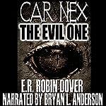 Car Nex: The Evil One: The Car Nex Story Series, Book 1 | E.R. Robin Dover