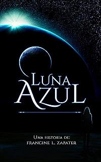 Luna Azul (Spanish Edition)