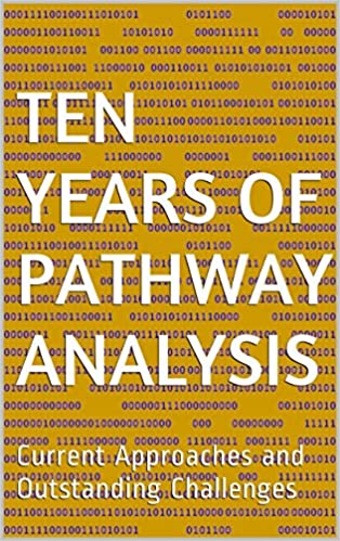 Download online Ten Years of Pathway Analysis: Current Approaches and Outstanding Challenges PDF, azw (Kindle)