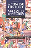 A Concise History of World Population : An Introduction to Population Processes, Livi-Bacci, Massimo, 0631223355