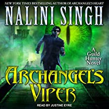 Archangel's Viper: A Guild Hunter Novel Audiobook by Nalini Singh Narrated by Justine Eyre
