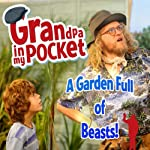 Grandpa in My Pocket: A Garden Full of Beasts | Mellie Buse,Jan Page