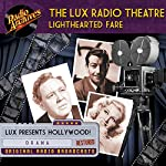 Lux Radio Theatre, Lighthearted Fare | Sanford Barnett,George Wells