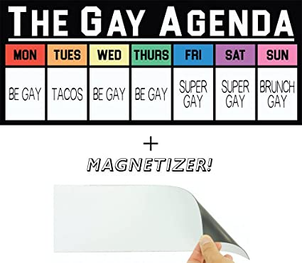 The Gay Agenda Funny Bumper Sticker & Free Magnetizer. The Truth Finally Revealed: Taco Tuesday & Super Gay Friday. Sign Me Up! Pro-LGBT Window, Car & ...