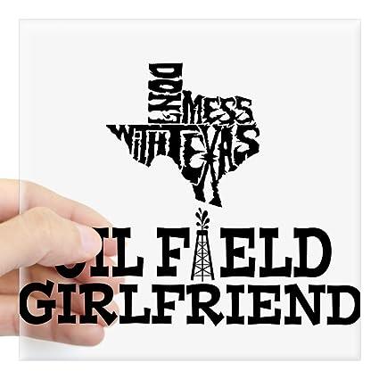 5e17114d Amazon.com: CafePress Don't Mess with Texas Oilfield Girlfriend ...