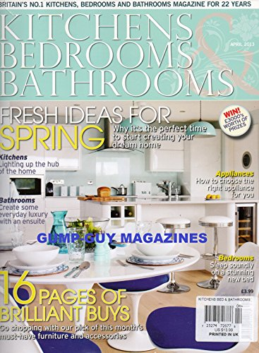 Kitchens Bedrooms & Bathrooms April 2013 UK Magazine #235 16 PAGES OF MUST-HAVE FURNITURE & ACCESSORIES Bedrooms: Sleep Soundly On A Stunning New Bed KITCHENS: LIGHTING UP THE HUB OF HOME
