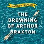 The Drowning of Arthur Braxton | Caroline Smailes