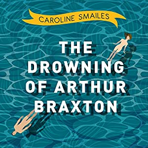 The Drowning of Arthur Braxton Audiobook