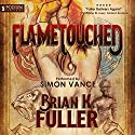 Flametouched Audiobook by Brian K. Fuller Narrated by Simon Vance