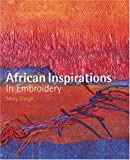 African Inspirations in Embroidery, Mary Sleigh, 0713489219