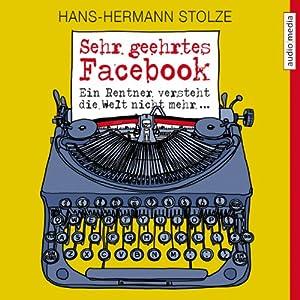 Sehr geehrtes Facebook! Hörbuch