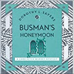 Busman's Honeymoon: Lord Peter Wimsey, Book 13   Dorothy L Sayers