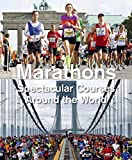 img - for Marathons: Spectacular Courses Around the World book / textbook / text book
