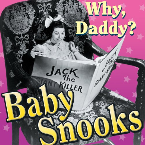 Baby Snooks: Why, Daddy?: Baby Snooks
