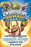 The Mask of Power: Trigger Happy Targets the Evil Kaos #8 (Skylanders Universe)