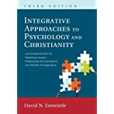 Integrative Approaches to Psychology and Christianity, 3rd edition: An Introduction to Worldview Issues, Philosophical Founda