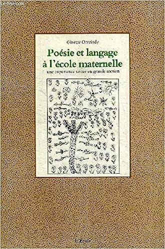 Poesie Et Langage A Lecole Maternelle Une Expãrience