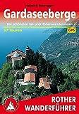 Rother Wanderführer: Gardaseeberge. Die schönsten Tal- und Höhenwanderungen. 57 Touren