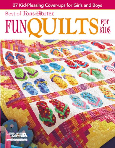 - Fons & Porter: Fun Quilts for Kids (Best of Fons & Porter)